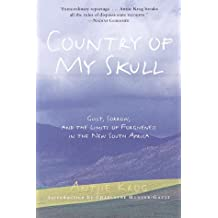 Country of My Skull: Guilt, Sorrow, and the Limits of Forgiveness in the New South Africa (English Edition)