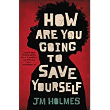 How Are You Going to Save Yourself (English Edition)