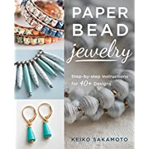 Paper Bead Jewelry: Step-by-step instructions for 40+ designs (English Edition)
