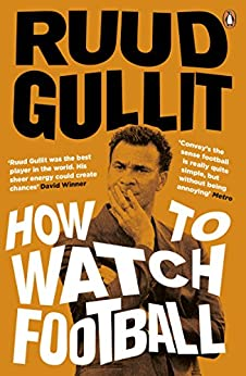 """How To Watch Football (English Edition)"",作者:[Gullit, Ruud]"