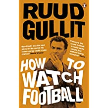 How To Watch Football (English Edition)