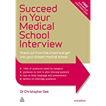 Succeed in Your Medical School Interview: Stand Out from the Crowd and Get into Your Chosen Medical School (English Edition)