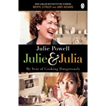 Julie & Julia: My Year of Cooking Dangerously (English Edition)