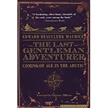 The Last Gentleman Adventurer: Coming of Age in the Arctic (English Edition)