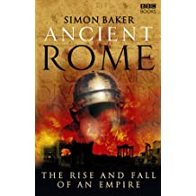 Ancient Rome: The Rise and Fall of an Empire (English Edition)