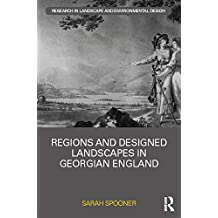 Regions and Designed Landscapes in Georgian England (Routledge Research in Landscape and Environmental Design) (English Edition)