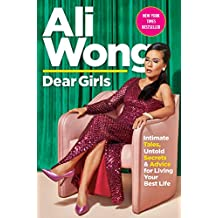 Dear Girls: Intimate Tales, Untold Secrets & Advice for Living Your Best Life (English Edition)