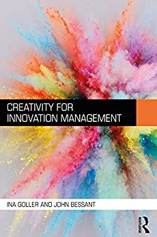 """Creativity for Innovation Management (English Edition)"",作者:[Ina Goller, John Bessant]"
