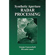 Synthetic Aperture Radar Processing (Electronic Engineering Systems Series) (English Edition)