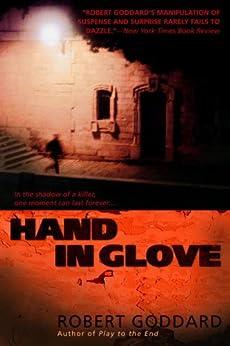 """""""Hand in Glove: A Novel (English Edition)"""",作者:[Goddard, Robert]"""