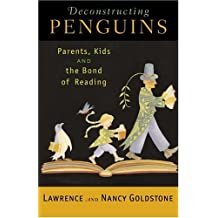 Deconstructing Penguins: Parents, Kids, and the Bond of Reading (English Edition)