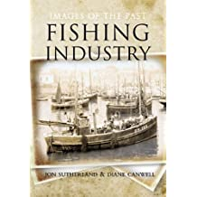 Images of the Past: The Fishing Industry (English Edition)