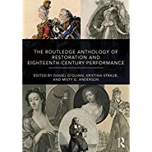 The Routledge Anthology of Restoration and Eighteenth-Century Performance (English Edition)