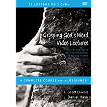 Grasping God's Word Video Lectures: A Hands-On Approach to Reading, Interpreting, and Applying the Bible, a Complete Course for the Beginner