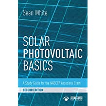 Solar Photovoltaic Basics: A Study Guide for the NABCEP Associate Exam (English Edition)