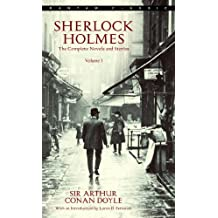 Sherlock Holmes: The Complete Novels and Stories Volume I (Sherlock Holmes The Complete Novels and Stories Book 1) (English Edition)