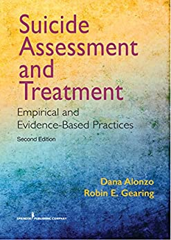 """Suicide Assessment and Treatment, Second Edition: Empirical and Evidence-Based Practices (English Edition)"",作者:[Alonzo, Dana, Ph.D., Gearing, Robin E., Ph.D.]"