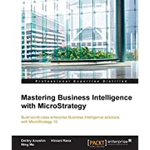 Mastering Business Intelligence with MicroStrategy (English Edition)