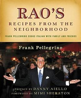 """Rao's Recipes from the Neighborhood: Frank Pelligrino Cooks Italian with Family and Friends (English Edition)"",作者:[Pellegrino, Jr., Frank]"