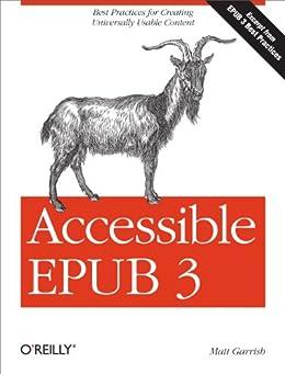 """""""Accessible EPUB 3 (English Edition)"""",作者:[Garrish, Matt]"""