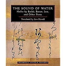 The Sound of Water: Haiku by Basho, Buson, Issa, and Other Poets (Shambhala Centaur Editions) (English Edition)