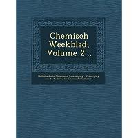 Chemisch Weekblad, Volume 2...