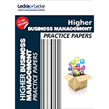 Practice Papers for SQA Exam Revision – Higher Business Management Practice Papers: Prelim Papers for SQA Exam Revision (English Edition)