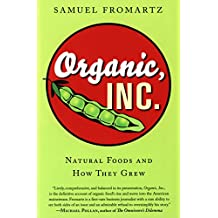 Organic, Inc.: Natural Foods and How They Grew (English Edition)