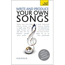 Write and Produce Your Own Songs: Teach Yourself: Audio eBook (English Edition)