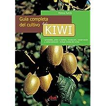 Guía completa del cultivo del kiwi (Spanish Edition)