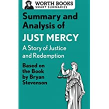 Summary and Analysis of Just Mercy: A Story of Justice and Redemption: Based on the Book by Bryan Stevenson (English Edition)