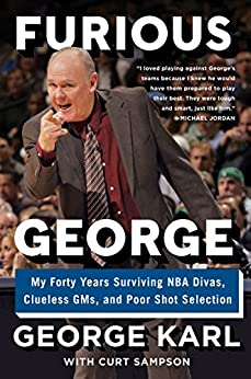 """""""Furious George: My Forty Years Surviving NBA Divas, Clueless GMs, and Poor Shot Selection (English Edition)"""",作者:[Karl, George, Sampson, Curt]"""