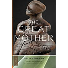 The Great Mother: An Analysis of the Archetype (Works by Erich Neumann Book 15) (English Edition)