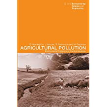 Agricultural Pollution: Environmental Problems and Practical Solutions (Spon's Environmental Science and Engineering Series) (English Edition)
