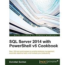 SQL Server 2014 with PowerShell v5 Cookbook (English Edition)