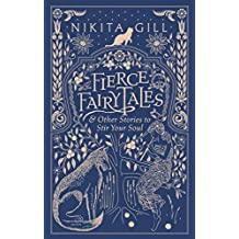 Fierce Fairytales: & Other Stories to Stir Your Soul (English Edition)
