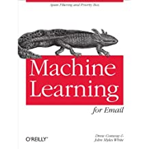 Machine Learning for Email: Spam Filtering and Priority Inbox (English Edition)