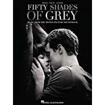 Fifty Shades of Grey Songbook: Original Motion Picture Soundtrack (English Edition)