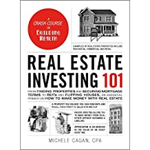 Real Estate Investing 101: From Finding Properties and Securing Mortgage Terms to REITs and Flipping Houses, an Essential Primer on How to Make Money with Real Estate (Adams 101) (English Edition)
