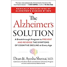 The Alzheimer's Solution: A Breakthrough Program to Prevent and Reverse the Symptoms of Cognitive Decline at Every Age (English Edition)