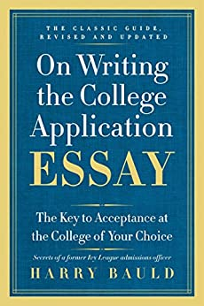 """""""On Writing the College Application Essay, 25th Anniversary Edition: The Key to Acceptance at the College of Your Choice (English Edition)"""",作者:[Harry Bauld]"""