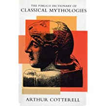 The Pimlico Dictionary Of Classical Mythologies (English Edition)