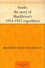 South: the story of Shackleton's 1914-1917 expedition (English Edition)