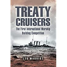 Treaty Cruisers: The First International Warship Building Competition (English Edition)