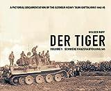 Der Tiger: Vol. 1: Schwere Panzer Abteilung 501