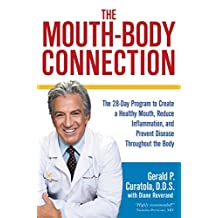 The Mouth-Body Connection: The 28-Day Program to Create a Healthy Mouth, Reduce Inflammation and Prevent Disease Throughout the Body (English Edition)