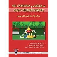 100 Ejercicios y Juegos de Imagen y Percepcion Corporal Para Ninos de 8 a 10 Anos