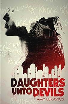 """""""Daughters unto Devils (English Edition)"""",作者:[Lukavics, Amy]"""