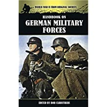 Handbook on German Military Forces (World War II From Original Sources) (English Edition)