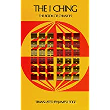 The I Ching: The Book of Changes (Sacred Books of China: The Book of Changes) (English Edition)